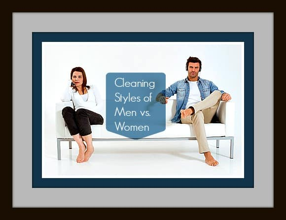 The Cleaning Styles of Men vs. Women