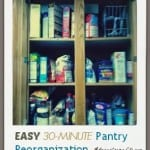 My Easy 30-Minute Pantry Re-Organization