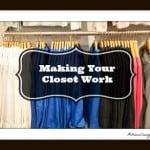 Making Your Closet WORK