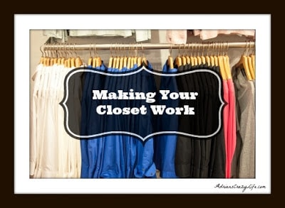 Making Your Closet WORK