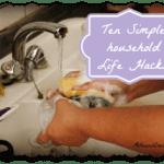 Ten Simple Household Life Hacks
