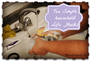 Ten Simple Household Life Hacks @AdriansCrazyLif A few very simple ideas to make your daily life just a bit easier.