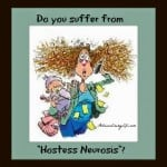 "Do You Suffer From ""Hostess Neurosis"""
