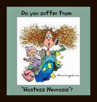 Do you suffer from Hostess Neurosis