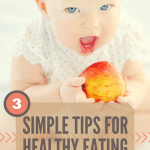 3 Surprisingly Simple Tips for Healthy Eating