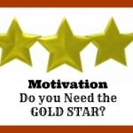 Motivation – Do You Need a GOLD STAR?