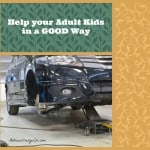 Help Your Adult Kids - In a GOOD Way