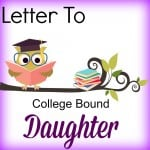 Guest Post – Letter to a College-Bound Daughter