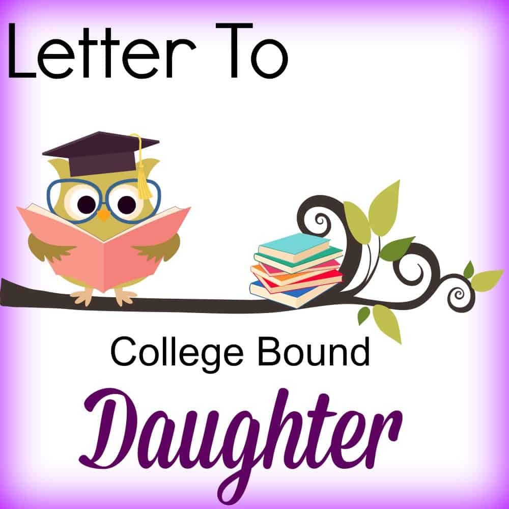 Guest Post - Letter to a College Bound Daughter #AdriansCrazyLife #BritishMumUSA This is a guest post from my friend Ray to her college bound daughter.  Very moving!