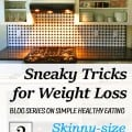 Post #2 in my Sneaky Weight Loss series - I show you how to set up your kitchen for painless healthy eating.