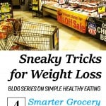 Sneaky Tricks for Weight Loss – #4 Grocery Shopping