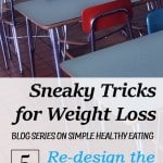 Sneaky Tricks for Weight Loss – #5 School Cafeteria
