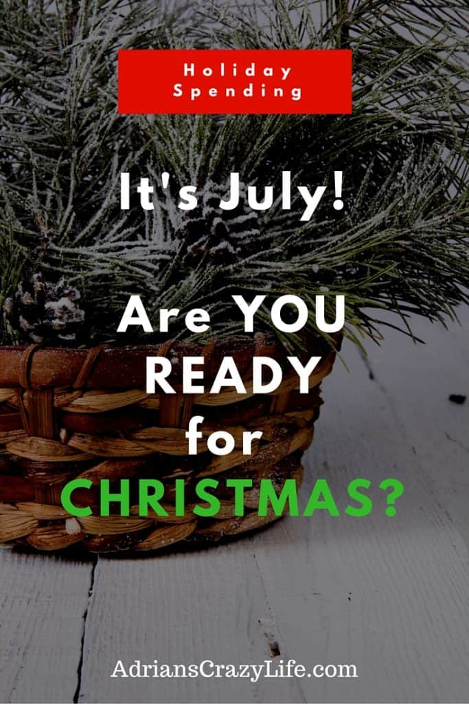 It's July - Are you Ready for CHRISTMAS? | Adrian's Crazy Life