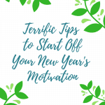 Terrific Tips to Start off Your New Year's Motivation