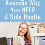 5 Reasons Why You NEED a Side Hustle