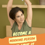 6 Secrets to Become a Morning Person and LOVE It