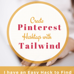 Easy Hack to Create Pinterest Hashtags with Tailwind
