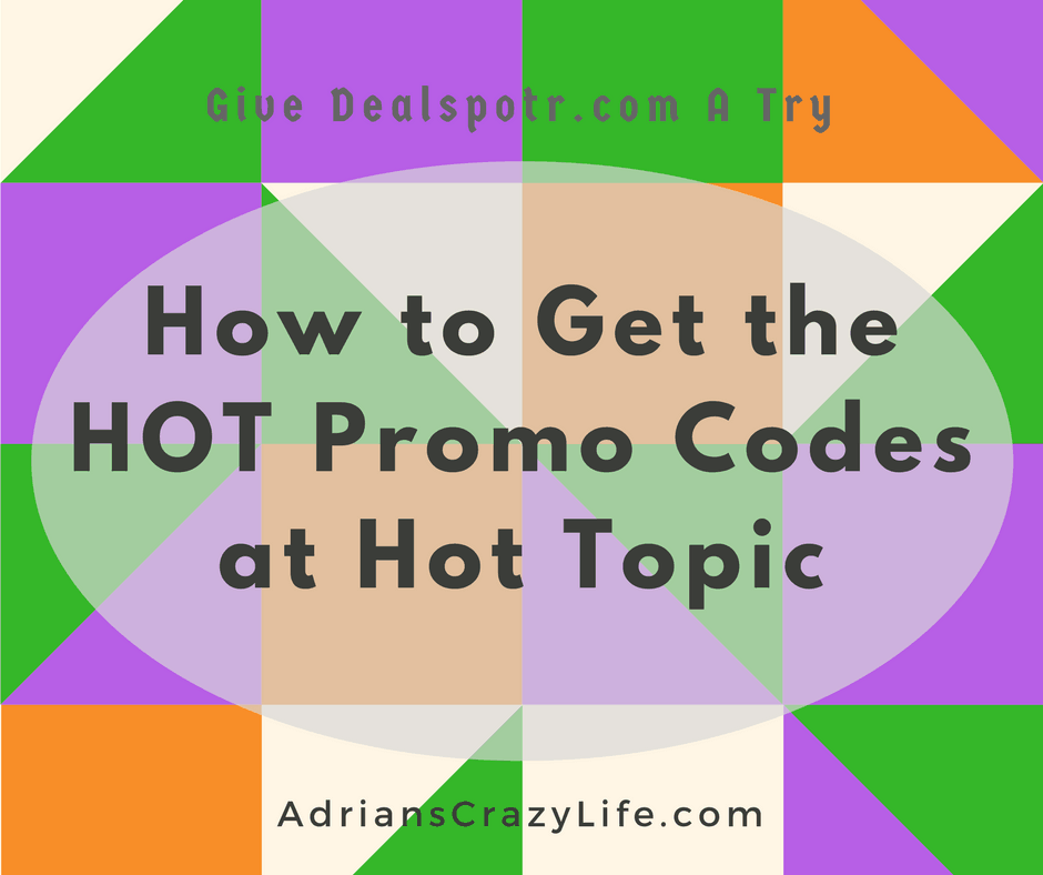 How to get the Hot promo codes at hot topic with Dealspotr