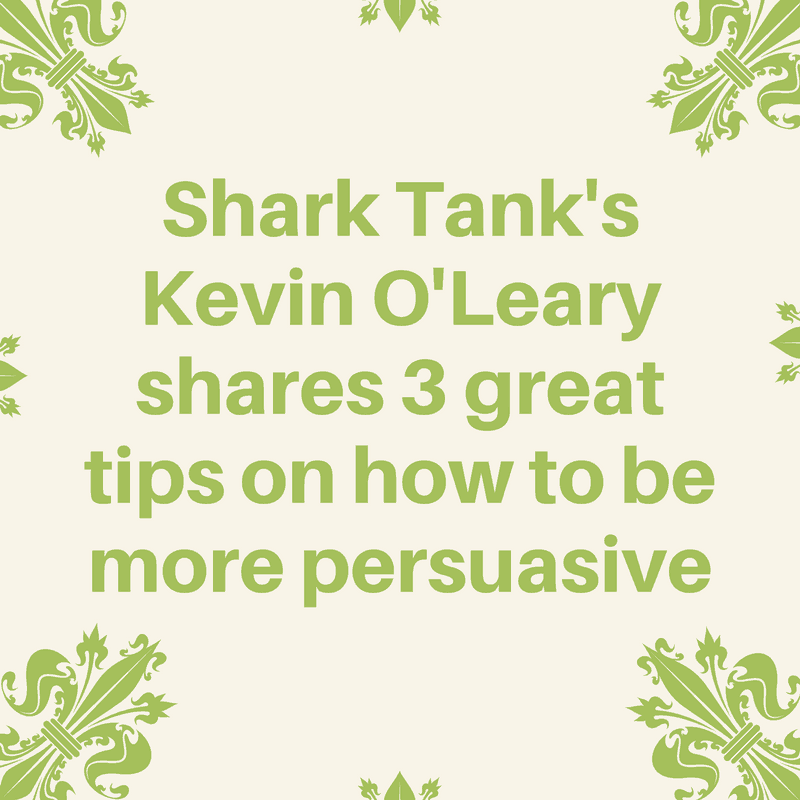 Being more persuasive is like a super power to get your own way in life.  Kevin O'Leary shows you how.