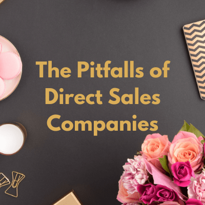The Pitfalls of Direct Sales Companies