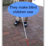 They Make Blind Children See