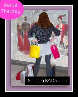 """Retail"" Therapy = Such a Bad Idea"