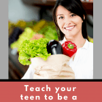 Your teens will be buying their own groceries soon. You need to teach them these lessons right away.