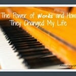 Power of Words and How They Changed My Life