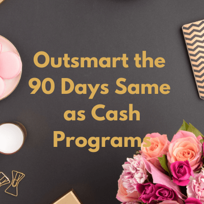 Outsmart the Same as Cash Programs