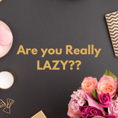 Are you Really LAZY