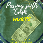 Why Paying with CASH Hurts – It's a Good Thing!