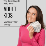 The Best Way to Help Adult Kids Manage Their Money