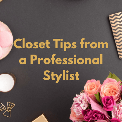 Closet Tips from a Professional Stylist