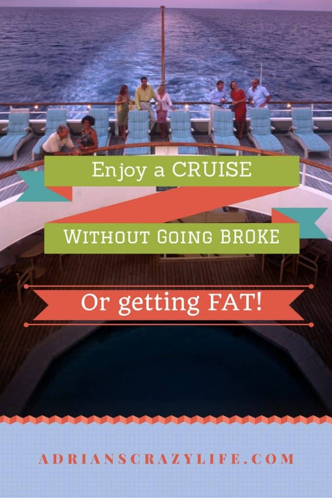 A cruise can be fun, but you can WASTE a lot of money and gain a lot of weight. Helpful tips for both issues.