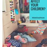 How Does Clutter Affect Your Children?