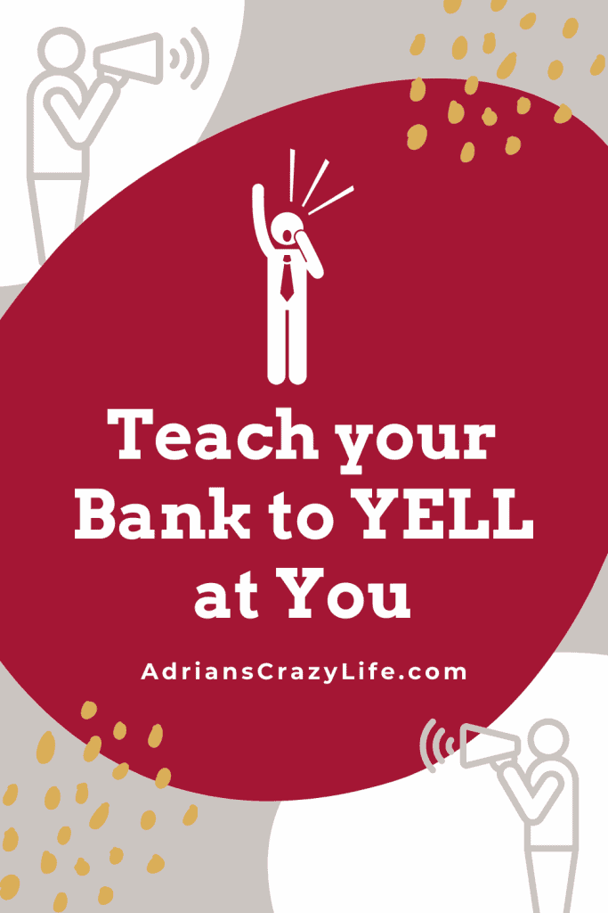Teach Your Bank to Yell at You