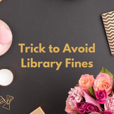 Avoid Library Fines