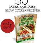 50 Slow Cooker Recipes from the Six Sisters