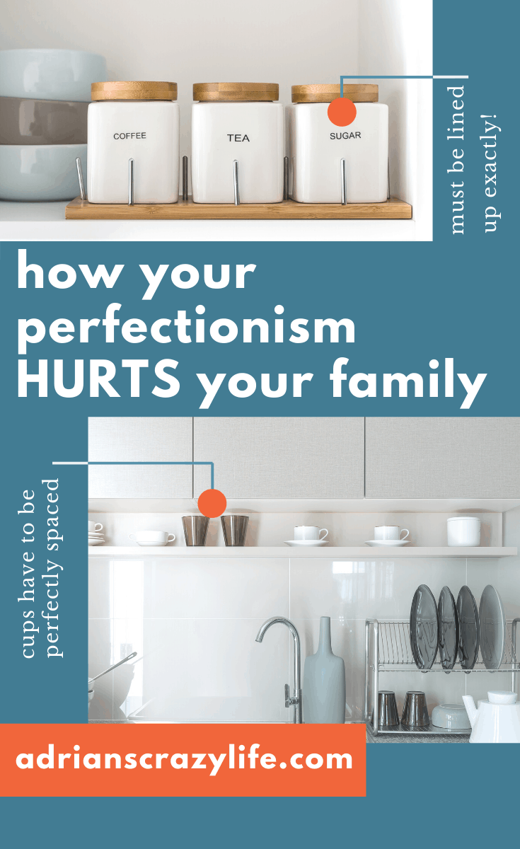 Perfectionism Hurts your Family
