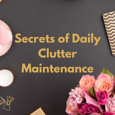 Daily Clutter Maintenance