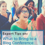 Expert Tips on What to Pack for a Blog Conference