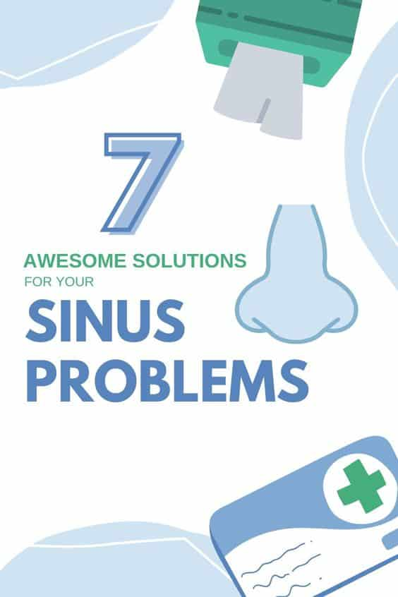 7 Solutions for Your Worst Sinus Problems