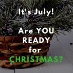 It's July! Are you READY for Christmas? I am. I have half my holiday money all tucked away.