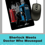 This mousepad shows Sherlock and Doctor Who with the Tardis meeting each other. Great gift for your nerd friends.