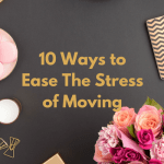 10 Ways to Ease the Stress of Moving