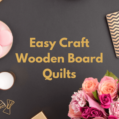 Quick and easy craft. These boards quilts are so easy and make wonderful gifts.