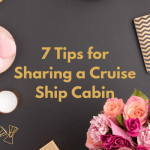 7 Tips for Sharing a Cruise Ship Cabin Cruises Cruising Featured Image