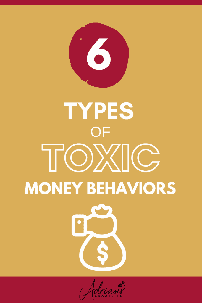 6 Kinds of Toxic Money Behaviors