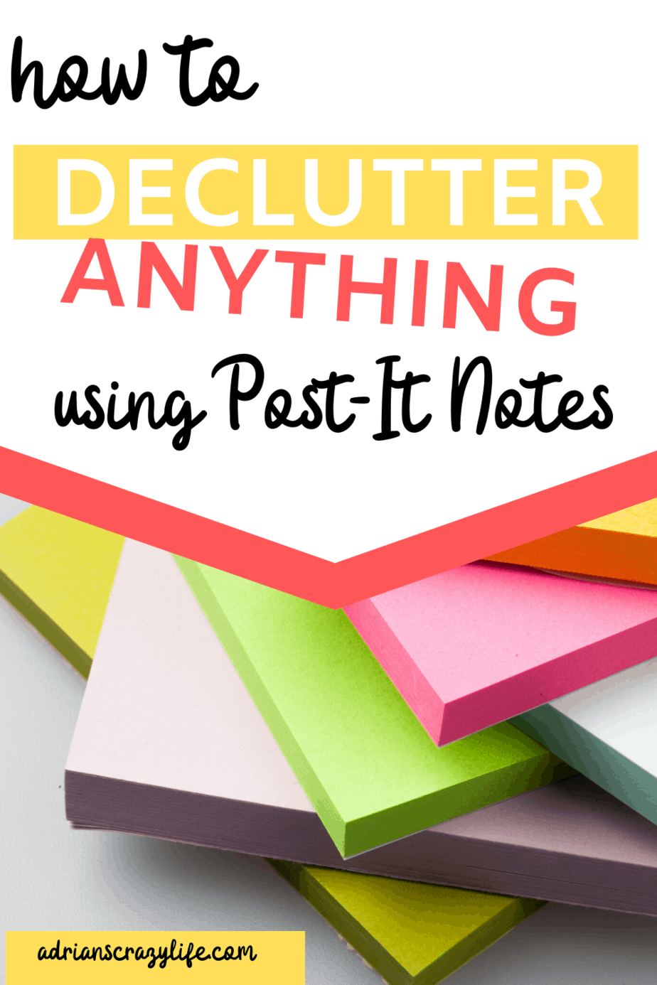 How to Declutter Anything with Post-It Notes