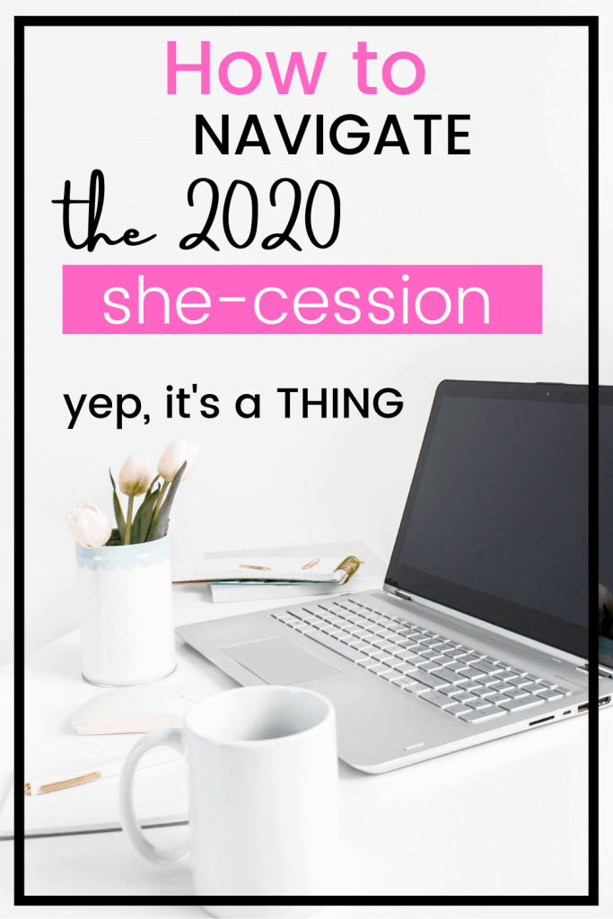 Navigate the 2020 She-cession